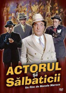 Afișul filmului Actorul și sălbaticii, regia Manole Marcus Sursa: https://www.cinemagia.ro/filme/actorul-si-salbaticii-317/postere/