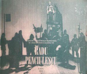 coperta carte despre Radu Penciulescu- o publicatie UNATC