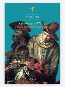 Carte David Esrig, Commedia Dell Arte, 2016