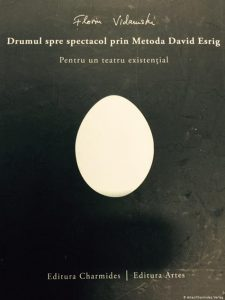 CARTE Florin Vidamski – Drumul Spre Spectacol Prin Metoda David Esrig, 2015