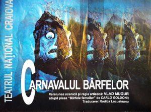 Carnavalul bârfelor, Teatrul Naţional 'Marin Sorescu' - Craiova, Premiera - 14.10.2000
