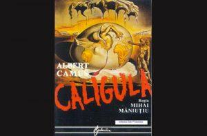 Caligula de Albert Camus, regia Mihai Măniuțiu, Teatrul Bulandra București, 1996
